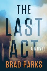 The Last Act - Brad Parks pdf download