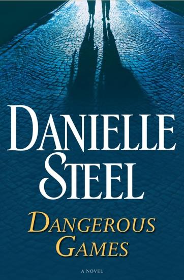Dangerous Games by Danielle Steel PDF Download