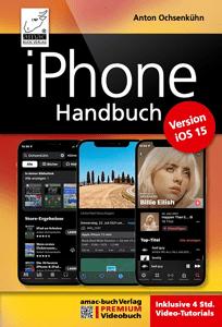 iPhone iOS 15 Handbuch - PREMIUM Videobuch - Anton Ochsenkühn pdf download
