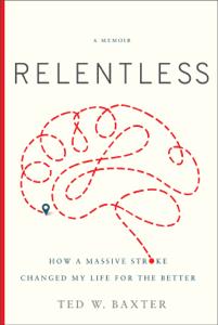 Relentless - Ted W. Baxter pdf download