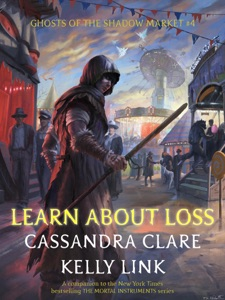 Learn About Loss - Cassandra Clare & Kelly Link pdf download