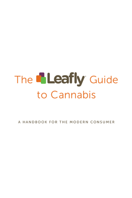 The Leafly Guide to Cannabis - The Leafly Team