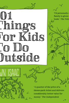 101 Things for Kids to do Outside - Dawn Isaac