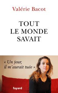 Tout le monde savait - Valérie Bacot pdf download