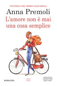 L'amore non è mai una cosa semplice - Anna Premoli pdf download