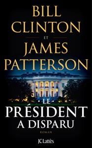 Le Président a disparu - Bill Clinton & James Patterson pdf download