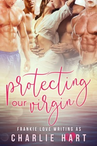 Protecting Our Virgin - Frankie Love & Charlie Hart pdf download