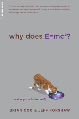 Why Does E=mc2? - Brian Cox & Jeff Forshaw