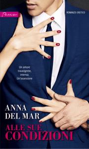 Alle sue condizioni - Anna del Mar pdf download