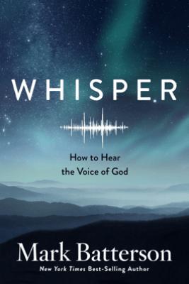 Whisper - Mark Batterson