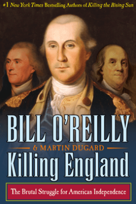 Killing England - Bill O'Reilly & Martin Dugard