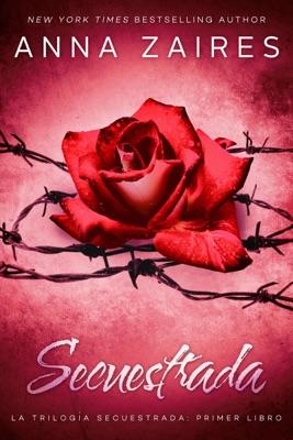 Secuestrada - Anna Zaires pdf download