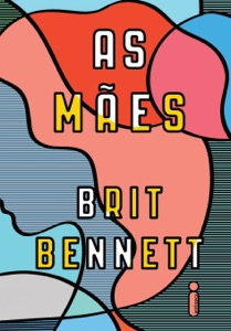 As mães - Brit Bennett pdf download