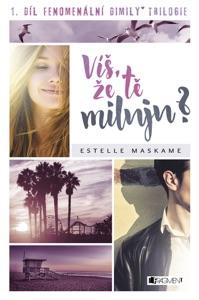 Víš, že tě miluju? - Estelle Maskame pdf download