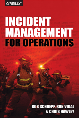 Incident Management for Operations - Rob Schnepp, Ron Vidal & Chris Hawley