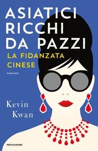 Asiatici ricchi da pazzi - La fidanzata cinese - Kevin Kwan pdf download