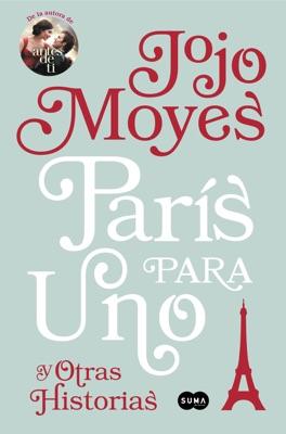 París para uno y otras historias - Jojo Moyes pdf download