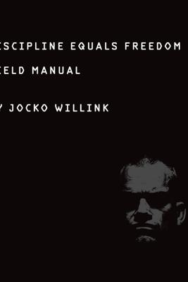 Discipline Equals Freedom - Jocko Willink