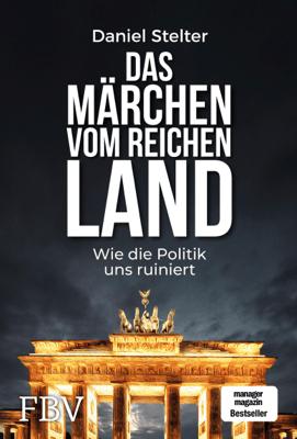 Das Märchen vom reichen Land - Daniel Stelter pdf download