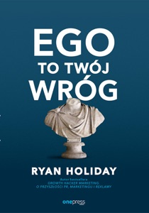 Ego to Twój wróg - Ryan Holiday pdf download