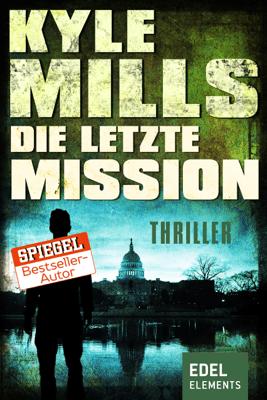 Die letzte Mission - Kyle Mills pdf download