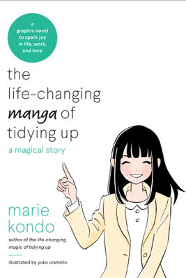 The Life-Changing Manga of Tidying Up - Marie Kondo & Yûko Uramoto