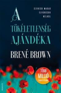 A tökéletlenség ajándéka - Brené Brown pdf download