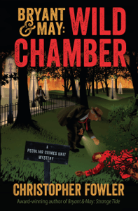 Bryant & May: Wild Chamber - Christopher Fowler pdf download