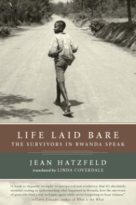 Life Laid Bare - Jean Hatzfeld & Linda Coverdale