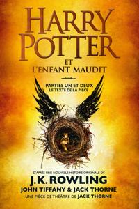 Harry Potter et l'Enfant Maudit - Parties Un et Deux - J.K. Rowling, John Tiffany, Jack Thorne & Jean-François Ménard pdf download