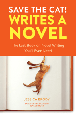 Save the Cat! Writes a Novel - Jessica Brody