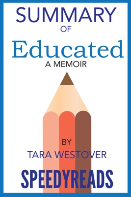 Summary of Educated A Memoir - Tara Westover pdf download