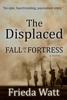 Frieda Watt - The Displaced: Fall of a Fortress  artwork