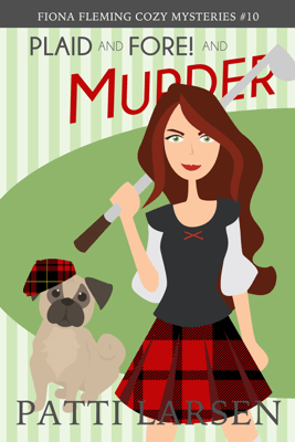 Plaid and Fore! and Murder - Patti Larsen