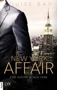 New York Affair - Eine Woche in New York - Louise Bay pdf download