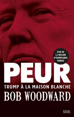 Peur - Trump à la Maison Blanche - Bob Woodward pdf download