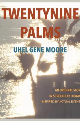 TWENTYNINE PALMS - Uhel Gene Moore