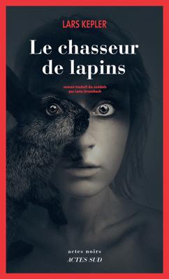 Le chasseur de lapins - Lars Kepler pdf download