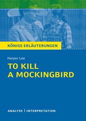 To Kill a Mockingbird. Königs Erläuterungen. - Hans-Georg Schede & Harper Lee pdf download