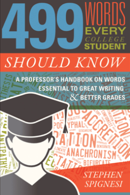 499 Words Every College Student Should Know - Stephen Spignesi