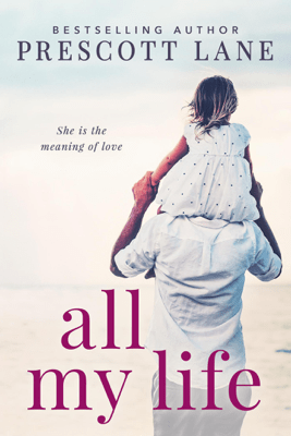 All My Life - Prescott Lane pdf download