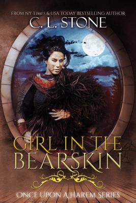 Girl in the Bearskin - C. L. Stone