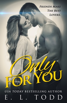 Only for You (Forever and Always #1) - E. L. Todd pdf download
