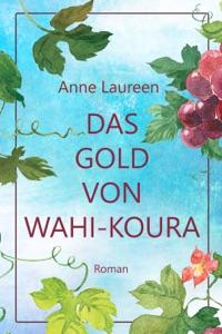 Das Gold von Wahi-Koura - Anne Laureen & Corina Bomann pdf download