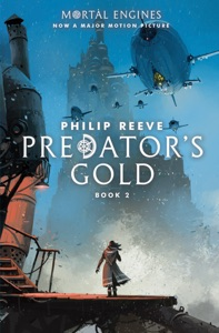 Predator Cities #2: Predator's Gold - Philip Reeve pdf download