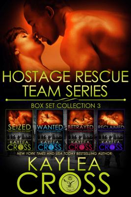 Hostage Rescue Team Series Box Set Vol. 3 - Kaylea Cross
