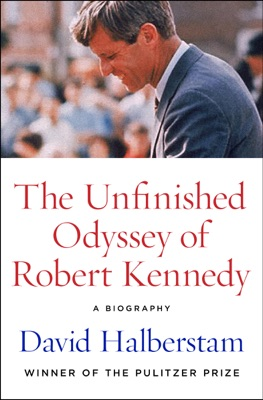 The Unfinished Odyssey of Robert Kennedy - David Halberstam pdf download