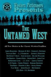 The Untamed West - Western Fictioneers, L. J. Washburn, Jeffrey J. Mariotte, S. D. Parker, Nik Morton, James Reasoner, Clay More, McKendree Long, J.E.S. Hays, Michael R. Ritt, Jesse J Elliot, Matthew P. Mayo,