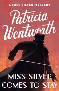 Miss Silver Comes to Stay - Patricia Wentworth pdf download