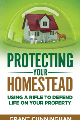 Protecting Your Homestead - Grant Cunningham